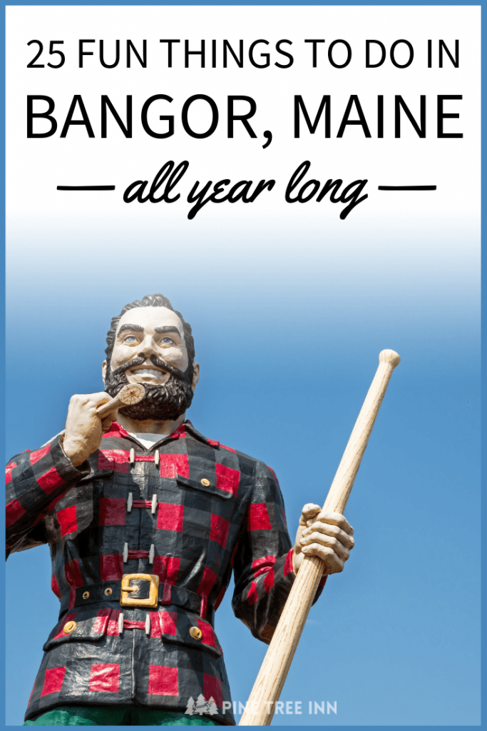 25 Fun Things to Do in Bangor, Maine All Year Long