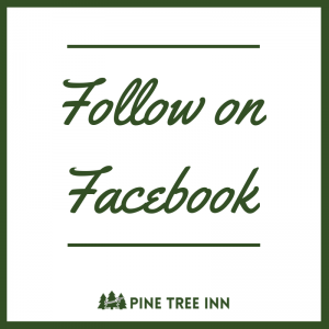 Follow Pine Tree Inn on Facebook