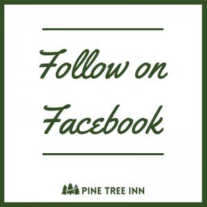 Follow Pine Tree Inn on Facebook